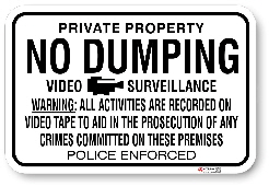 1ND002 No Dumping Video Surveillance with Warning sign Police Enforced