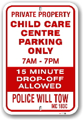 1npcc1 child care center parking only - police will tow - 15 minute drop off allowed
