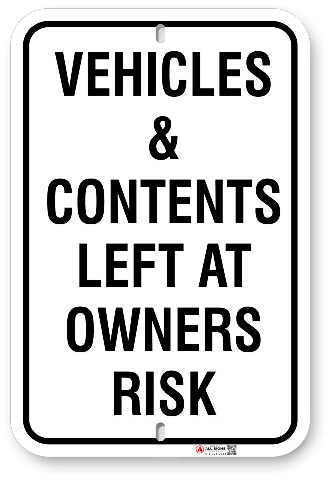 1vc001 vehicle and contents left at owners risk sign made by all signs co